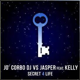 Jo Corbo Dj vs Jasper ft Kelly – secret 4 life