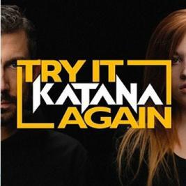 Katana – try it again