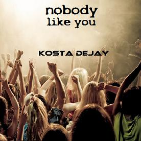 Kosta Dejay - nobody like you