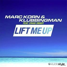 Marc Korn & Klubbingman ft Craig Smart – lift me up