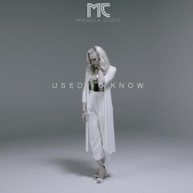 Mikaela Coco – used to know
