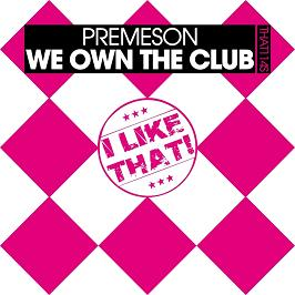 Premeson – we own the club