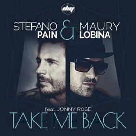 Stefano Pain & Maury Lobina ft Jonny Rose – take me back