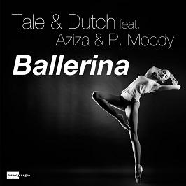 Tale & Dutch ft Aziza & P.Moody – ballerina