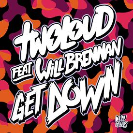Twoloud ft Will Brennan – get down