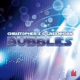 Christopher S & Greenhorn – bubbles