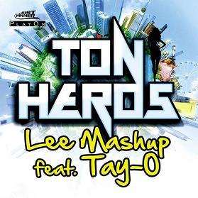 Lee Mashup ft Tay-O – ton héros