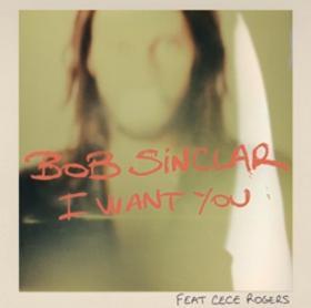 Bob Sinclar ft Cece Rogers – I want you