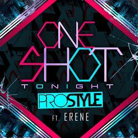 Dj Prostyle ft Erene – one shot tonight