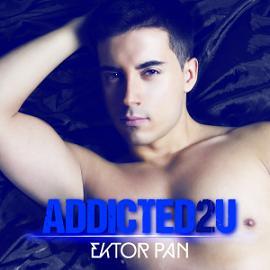 Ektor Pan – addicted 2 u