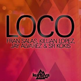 Fran Salas, Killian Lopez, Jay Alvarez & Sr Kokis – loco