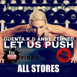 Guenta K & Andy Ztoned – push it