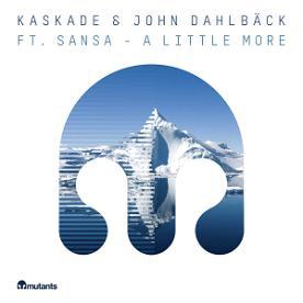 Kaskade & John Dahlbäck ft Sansa – a little more