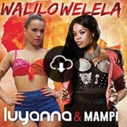 Mampi ft Luyanna – walilowelela