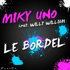 Miky Uno ft Willy William – le bordel