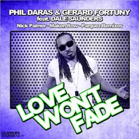 Phil Daras & Gerard Fortuny ft Dale Sounders – love won't fade