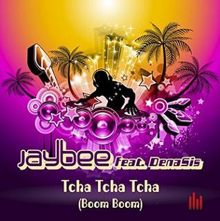 jaybee ft denasis tcha tcha tcha boom boom alcan. Black Bedroom Furniture Sets. Home Design Ideas