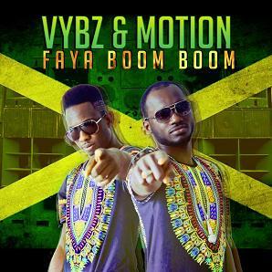 Vybz & Motion - faya boom boom2
