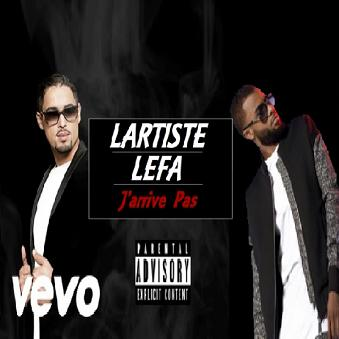 Lartiste ft Lefa - j'arrive pas