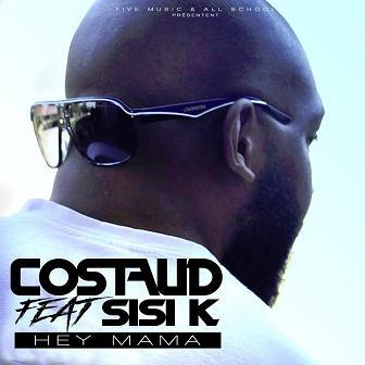 Costaud ft Sisi K - mama hey