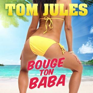 Tom Jules - bouge ton baba