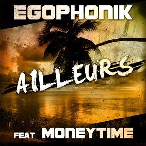 Egophonik ft Moneytime - ailleurs