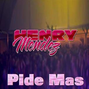 Henry Mendez - pide mas