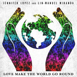 Jennifer Lopez & Lin-Manuel Miranda - love make the world go round