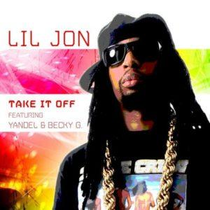 Lil Jon ft Yandel & Becky G - take it off