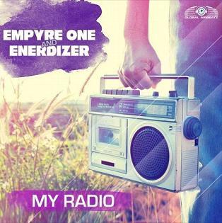 Empyre One & Enerdizer - my radio