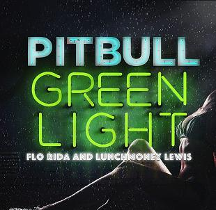 Pitbull ft Flo Rida, LunchMoney Lewis - greenlight