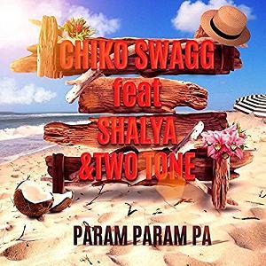 chiko-swagg-ft-shalya-twotone-param-param-pa