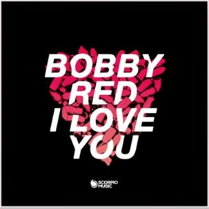 Bobby Red - I love you