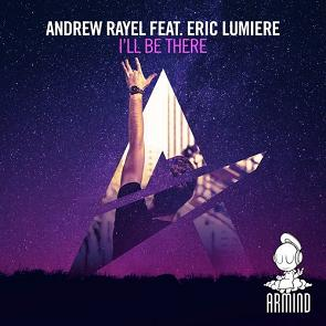 Andrew Rayel ft Eric Lumiere - I'll be there