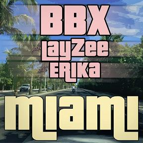 BBX ft LayZee & Erika – Miami
