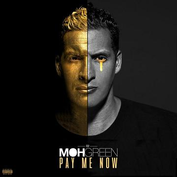 Dj Moh Green - Pay Me Now (2017)