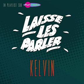 Kelvin - laisse les parler