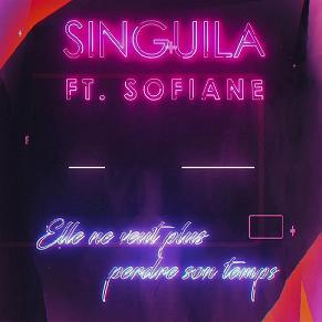 Singuila ft Sofiane - elle ne veut plus perdre de temps