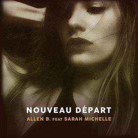 Allen B ft Sarah Michelle - nouveau départ