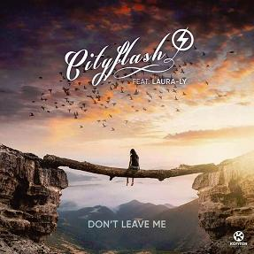 Cityflash ft Laura Ly - don't leave me