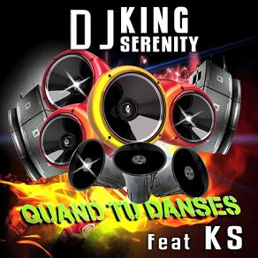 Dj King Serenity ft KS - quand tu danses