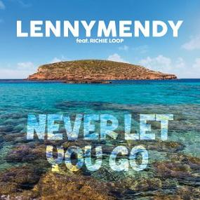LennyMendy ft Richie Loop - never let you go