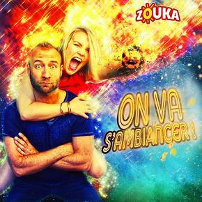 Zouka – on va s'ambiancer