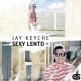 Jay Keyche - sexy lento