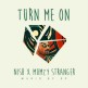 Nish ft Mumzy Stranger - turn me on