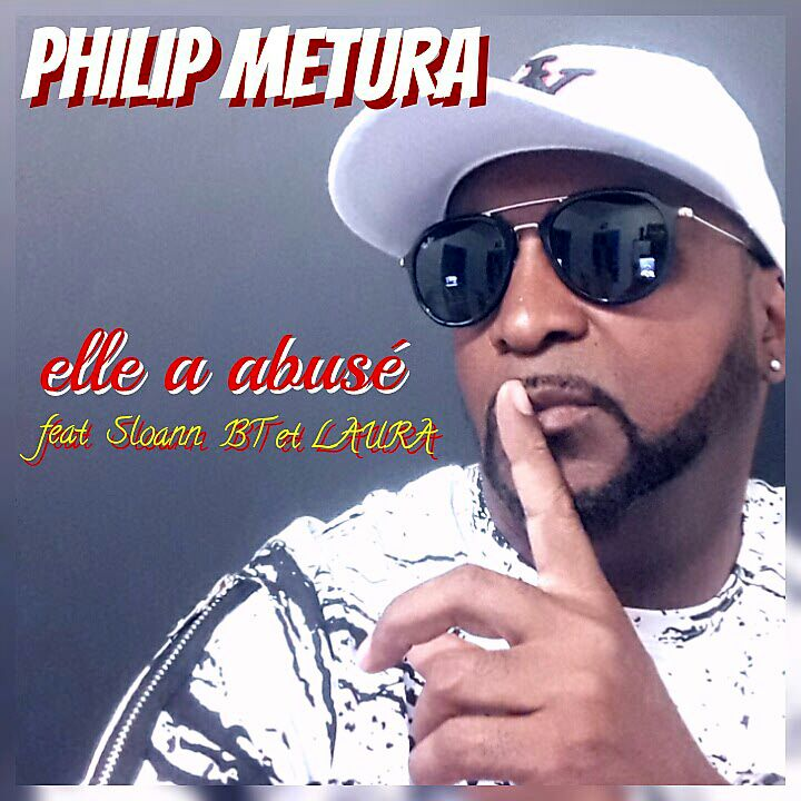 Philip Metura ft Sloann Bt & Laura – elle a abusé