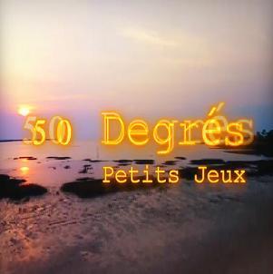 50 Degrés - petits jeux