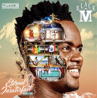 Black M - Eternel Insatisfait (Reedition 2017)