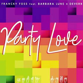 Francky Foss ft Barbara Lune & Deverb – party love