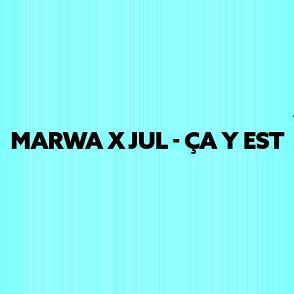Marwa Loud ft Jul - ca y est